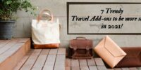 7 Trendy Travel Add-ons to be more stylish in 2021!